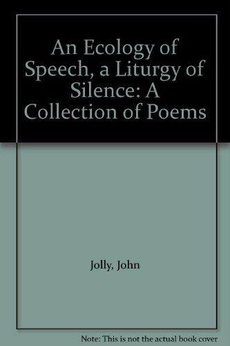 9780931721113: An Ecology of Speech, a Liturgy of Silence: A Collection of Poems