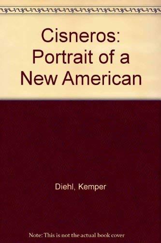 Cisneros: Portrait of a New American: Diehl, Kemper