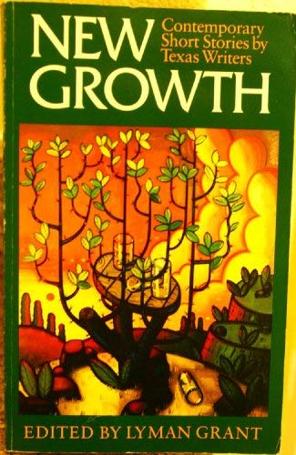 9780931722752: New Growth: Contemporary Short Stories by Texas Writers