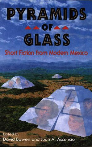Pyramids of Glass: Short Fiction from Modern Mexico