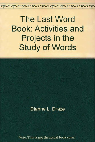 9780931724008: The Last Word Book: Activities and Projects in the Study of Words
