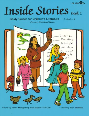 Inside Stories, Book 1: Study Guides for Children's Literature, Grades 3-4 (093172449X) by Janice Montgomery