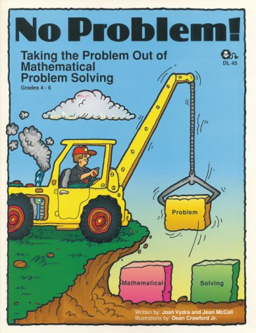 9780931724602: No Problem: Taking the Problem Out of Mathematical Problem Solving