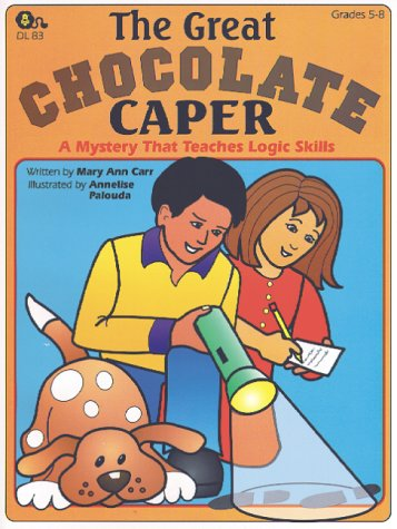 9780931724930: The Great Chocolate Caper, A Mystery That Teaches Logic