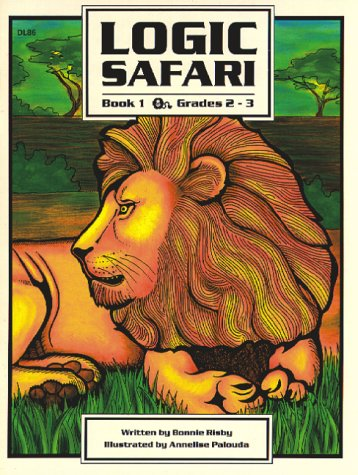 Logic Safari, Book 1 (Grades 2-3): Bonnie Risby
