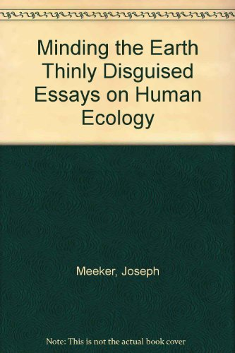 9780931735011: Minding the Earth Thinly Disguised Essays on Human Ecology