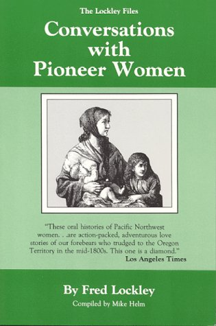 9780931742088: Conversations With Pioneer Women (Oregon country library)