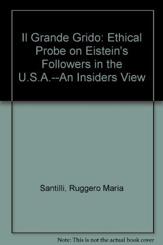 9780931753008: Il Grande Grido: Ethical Probe on Eistein's Followers in the U.S.A.--An Insiders View