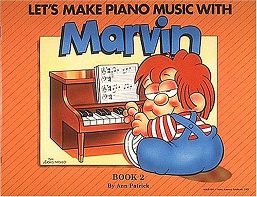 Lets Make Piano Music With Marvin #2 (0931759137) by Ann Patrick