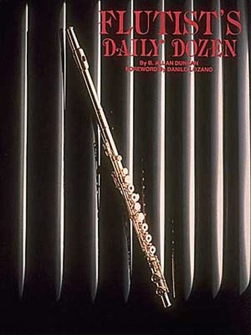 Flutists Daily Dozen : Daily Exercises for: B. Allen Duncan