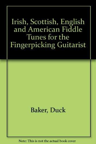 Irish, Scottish, English and American Fiddle Tunes: Baker, Duck