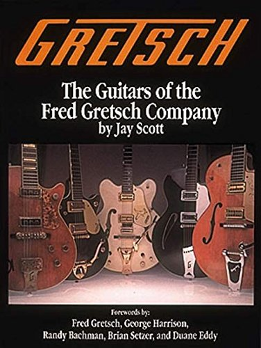 9780931759505: Gretsch: The Guitars of the Fred Gretsch Co. (Guitars of Fred Gretsch Lo)