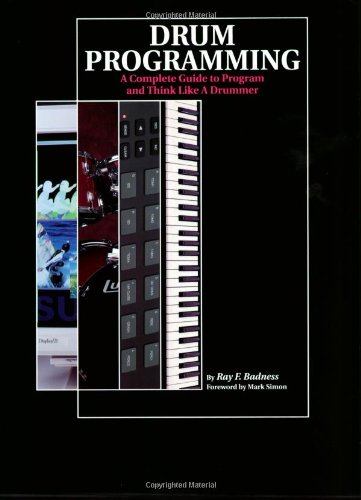 9780931759543: Drum Programming: A Complete Guide to Program and Think Like a Drummer