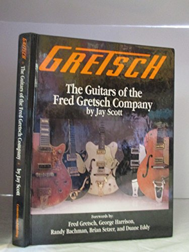 9780931759628: Gretsch: The Guitars of the Fred Gretsch Company