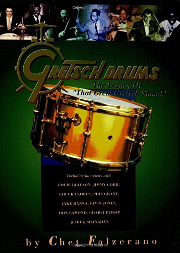 9780931759987: Gretsch Drums: The Legacy of That Great Gretsch Sound