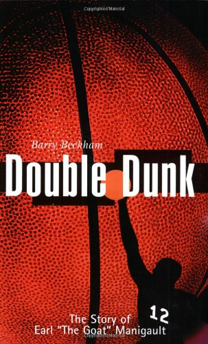 9780931761249: Double Dunk: The Story Earl the Goat Manigault: The Story of Earl 'The Goat' Manigault