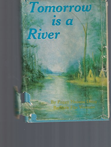 Tomorrow Is a River: Vroman, Barbara Fitz; Dopp, Peggy H.