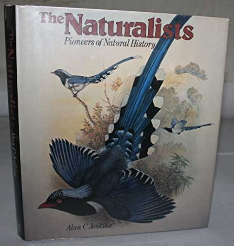 9780931763304: The Naturalists : Pioneers of Natural History