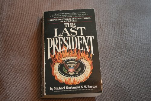 9780931773099: The Last President