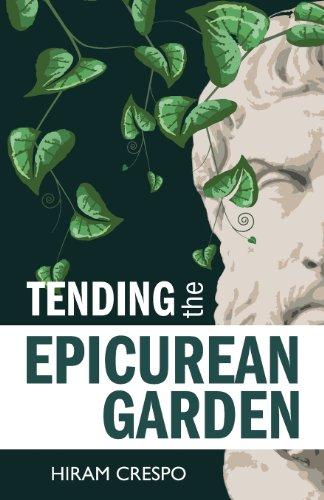 9780931779534: Tending the Epicurean Garden
