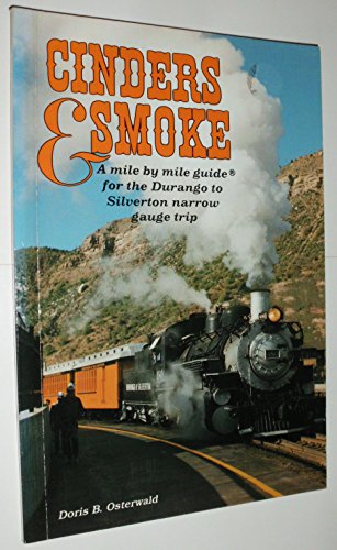 CINDERS & SMOKE : A Mile by Mile Guide for the Durango to Silverton Narrow Gauge Trip (6th Edition)