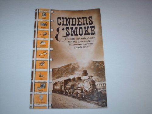 9780931788857: Cinders & Smoke: A Mile by Mile Guide for the Durango and Silverton Narrow Gauge Railroad