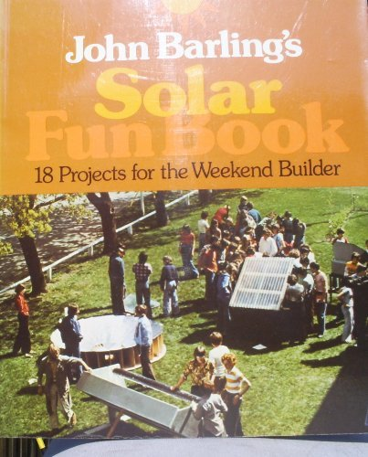 9780931790041: John Barling's Solar fun book: 18 projects for the weekend builder