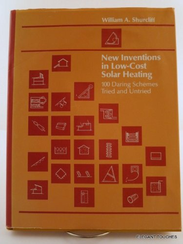 9780931790058: New Inventions in Low-Cost Solar Heating: One Hundred Daring Schemes Tried and Untried