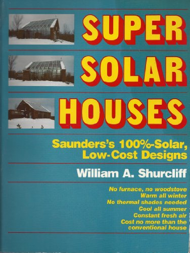 9780931790478: Super Solar Houses: Saunders's 100% Low-Cost Solar Designs