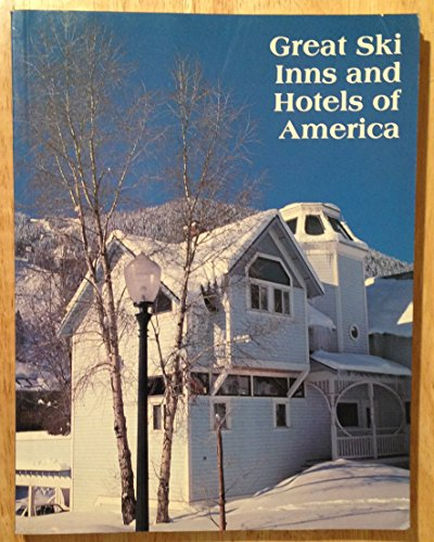 Great Ski Inns and Hotels of America: Jaffe, Miles; Robinson, Julie