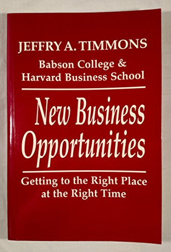 9780931790911: New Business Opportunities: Getting to the Right Place at the Right Time