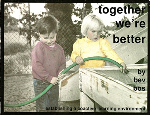 Together We're Better: Establishing Coactive Environments for Young Children (0931793017) by Bos, Bev