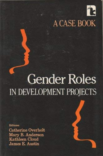 Gender Roles in Development Projects: A Case Book