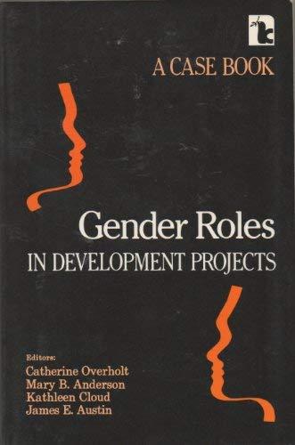9780931816154: Gender Roles in Development Projects: A Case Book (Kumarian Press Case Studies Series)