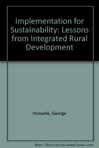 9780931816338: Implementation for Sustainability: Lessons from Integrated Rural Development