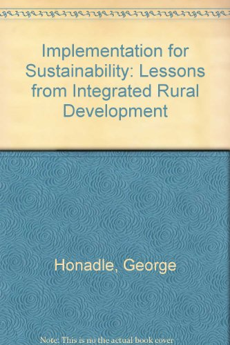 9780931816475: Implementation for Sustainability: Lessons from Integrated Rural Development