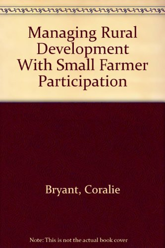 Managing Rural Development with Smaller Farmer Participation: Coralie Bryant and