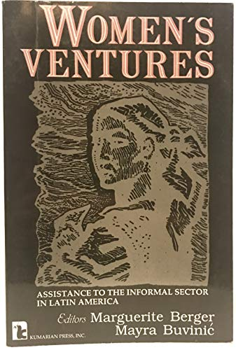 Women's Ventures: Assistance to the Informal Sector in Latin America (Kumarian Press Library ...
