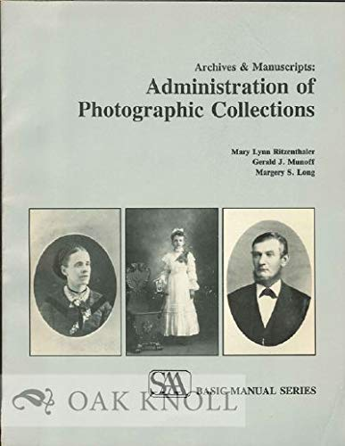 Archives and Manuscripts: Administration of Photographic Collections: Mary Lynn Ritzenthaler;