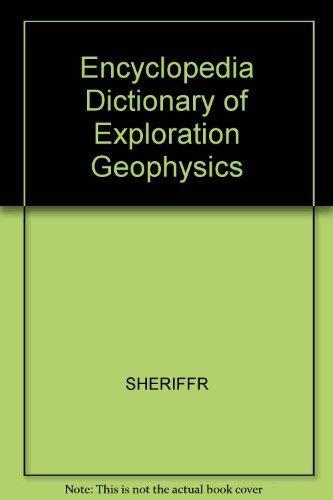 Encyclopedia Dictionary of Exploration Geophysics: Sheriff, R E