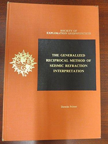 9780931830143: The Generalized Reciprocal Method of Seismic Refraction Interpretation