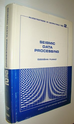 Seismic Data Processing (Society of Exploration Geophysicists: Yilmaz, Ozdogan (Edited