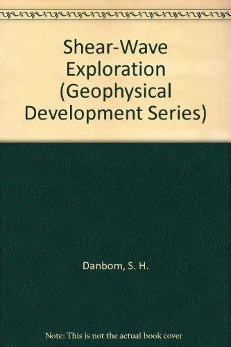 9780931830457: Shear-Wave Exploration (Geophysical Development Series)