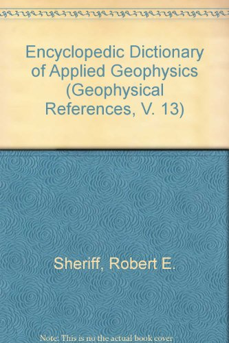9780931830471: Encyclopedic Dictionary of Applied Geophysics (Geophysical References, V. 13)