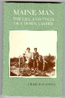 Maine Man: The Life and Times of: Etchison, Craig