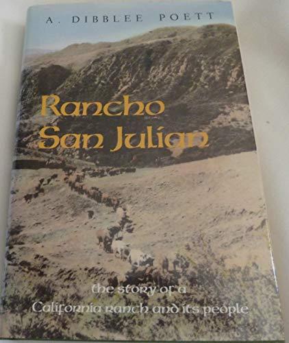 Rancho San Julian: The Story of a: Poett, A. Dibblee