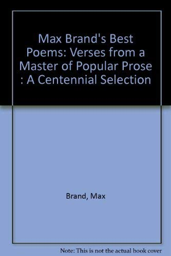 Max Brand's Best Poems: Verses from a Master of Popular Prose : A Centennial Selection (0931832969) by Max Brand; Robert Easton; Jane Faust Easton