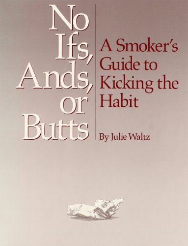 9780931836022: No Ifs Ands or Butts: A Smokers Guide to Kicking the Habit