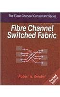9780931836718: Fibre Channel Switched Fabric (The Fibre Channel Consultant Series)