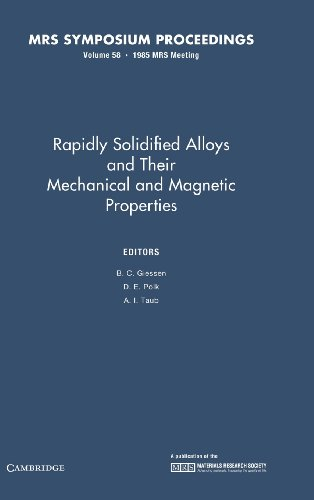 Rapidly Solidified Alloys and Their Mechanical and: B.C. Giessen, D.